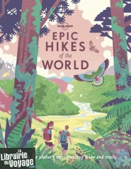 Lonely Planet - Livre en anglais - Epic Hikes of the world