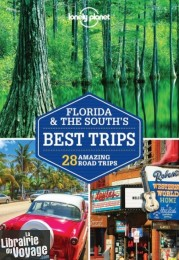 Lonely Planet (en anglais) - Florida & The South's Best Trips