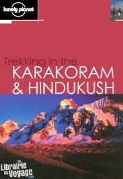 Lonely Planet (en anglais) - Trekking in the Karakoam et Hindukush