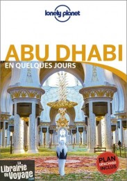 Lonely Planet - Guide - Abu Dhabi en quelques jours