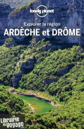 Lonely Planet - Guide - Collection Explorer la Région - Ardèche et Drôme