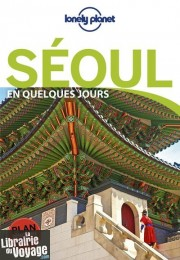 Lonely Planet - Guide - Séoul en quelques jours