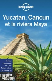 Lonely Planet - Guide - Yucatan, Cancun et Riviera Maya