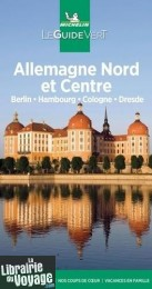 Michelin - Guide Vert - Allemagne Nord et Centre (Berlin, Hambourg, Cologne, Dresde)