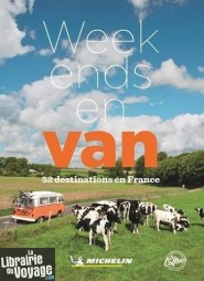 Michelin - Guide - Week-ends en van (52 destinations en France)
