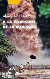 Editions Picquier - Récit - A la poursuite de la mousson