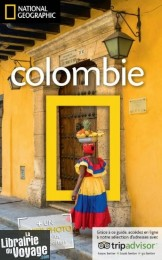 National Geographic - Guide de Colombie