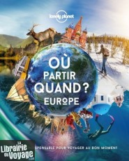 Lonely Planet - Beau livre - Où partir quand en Europe ?