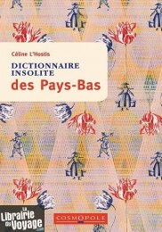 Editions Cosmopole - Guide - Dictionnaire insolite des Pays-Bas