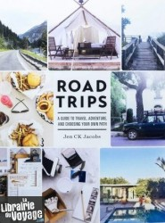 Roost Books Publishing - Guide en anglais - Road Trips, a guide to travel, adventure and choosing your own path