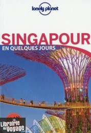 Lonely Planet - Guide - Singapour en quelques jours