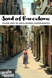 Editions Jonglez - Guide - Soul of Barcelone (Guide des 30 meilleures experiences)
