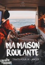 The Roadtrippers (auto-édition) - Guide - Ma maison roulante - 30 portraits pour se lancer