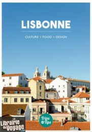 Trips and Tips - Guide - Lisbonne - Culture Food Design