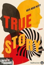 Editions Gallmeister - Roman - True Story (Kate Reed Petty)