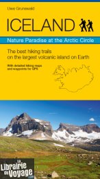 Uwe Grunewald - Guide de Trekking (en anglais) - Nature paradise at the Arctic circle - The best hiking trails on the largest volcanic island