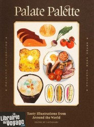 Victionary publishing - Beau livre en anglais - Palate Palette (Tasty illustrations from around the world)