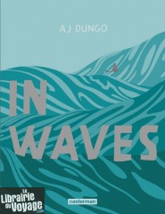 Editions Casterman - Roman Graphique - In Waves (Aj Dungo)