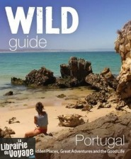 Wild Things Publishing - Guide - Wild Guide Portugal (en anglais)