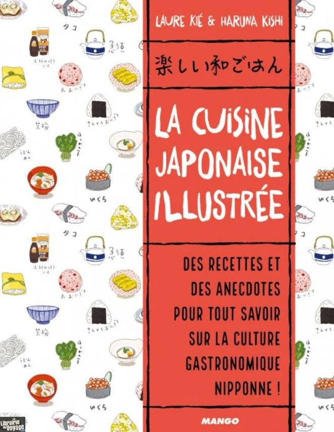 Editions Mango Livre La Cuisine Japonaise Illustree