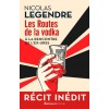 Editions Arthaud (collection Poche) - Récit - Les routes de la Vodka (à la rencontre de l'ex-URSS)