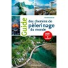 Editions Ouest France - Guide - Guide des chemins de pélerinage du Monde