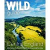 Wild Things Publishing - Guide - Central England - Wild Guide (en anglais)