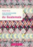 Editions Cosmopole - Guide - Dictionnaire insolite du Guatemala