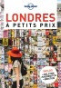 Lonely Planet - Guide - Londres à petits prix